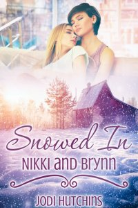 Snowed In: Nikki and Brynn