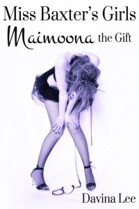 Miss Baxter's Girls Book 4: Maimoona the Gift