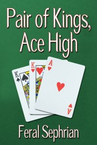 Pair of Kings, Ace High