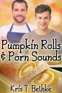 Pumpkin Rolls and Porn Sounds