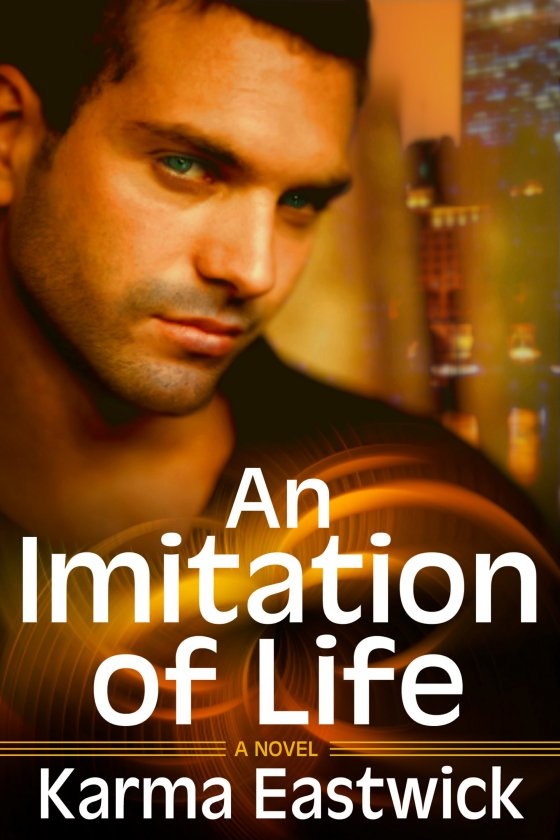 <i>An Imitation of Life</i> By Karma Eastwick