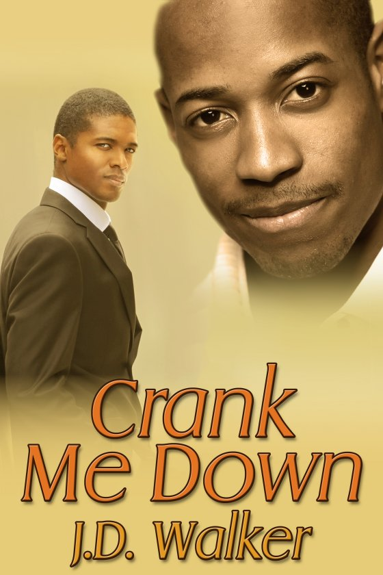 <i>Crank Me Down</i> by J.D. Walker