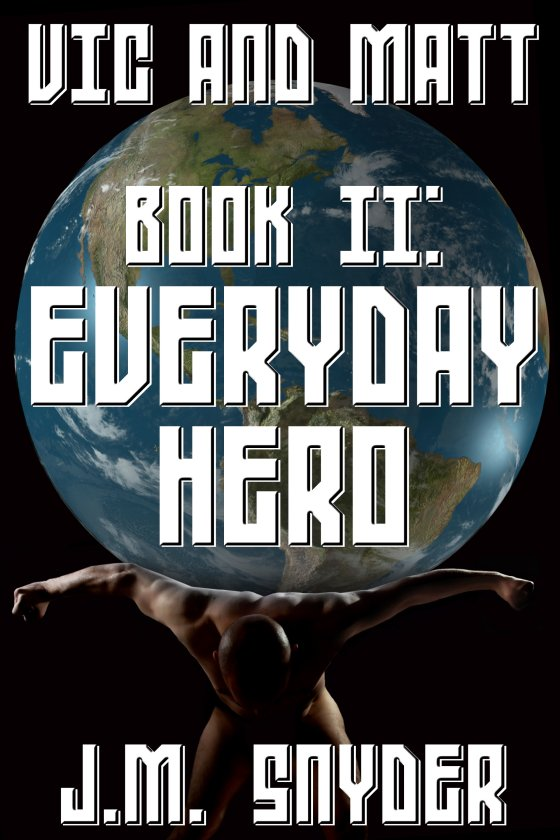 Vic and Matt Book II: Everyday Hero [Print]