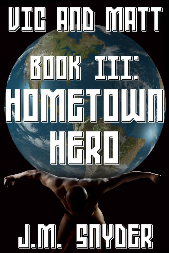Vic and Matt Book III: Hometown Hero [Print]