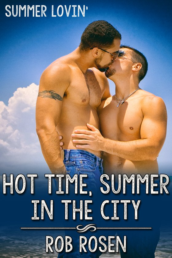 <i>Hot Time, Summer in the City</i> by Rob Rosen