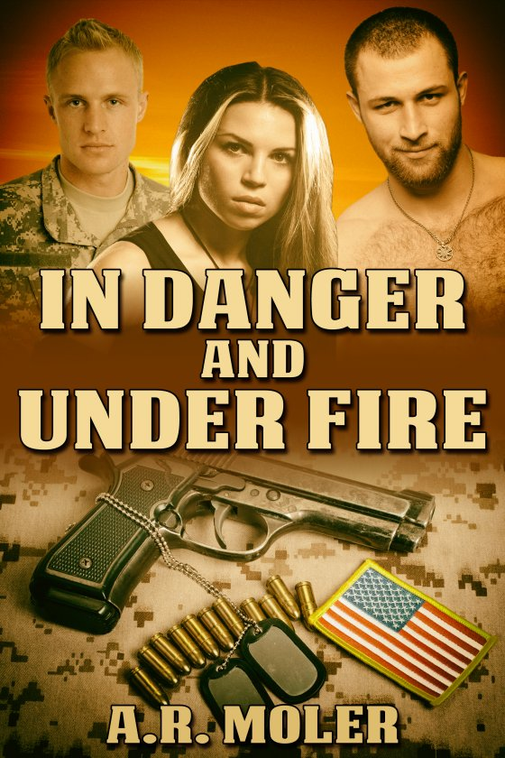<i>In Danger and Under Fire</i> by A.R. Moler