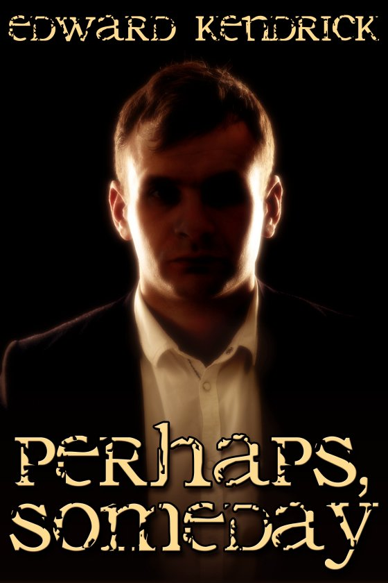 Perhaps, Someday [Print]