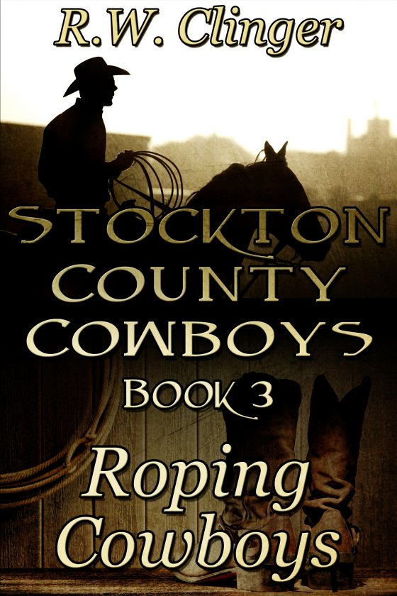 Stockton County Cowboys Book 3: Roping Cowboys [Print]