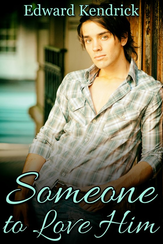 <i>Someone to Love Him</i> by Edward Kendrick