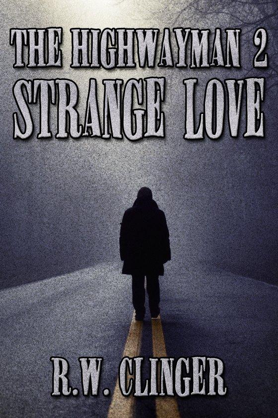 <i>The Highwayman Book 2: Strange Love</i> by R.W. Clinger