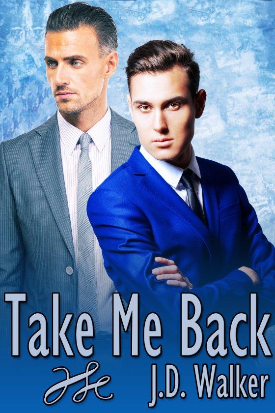 <i>Take Me Back</i> By J.D. Walker