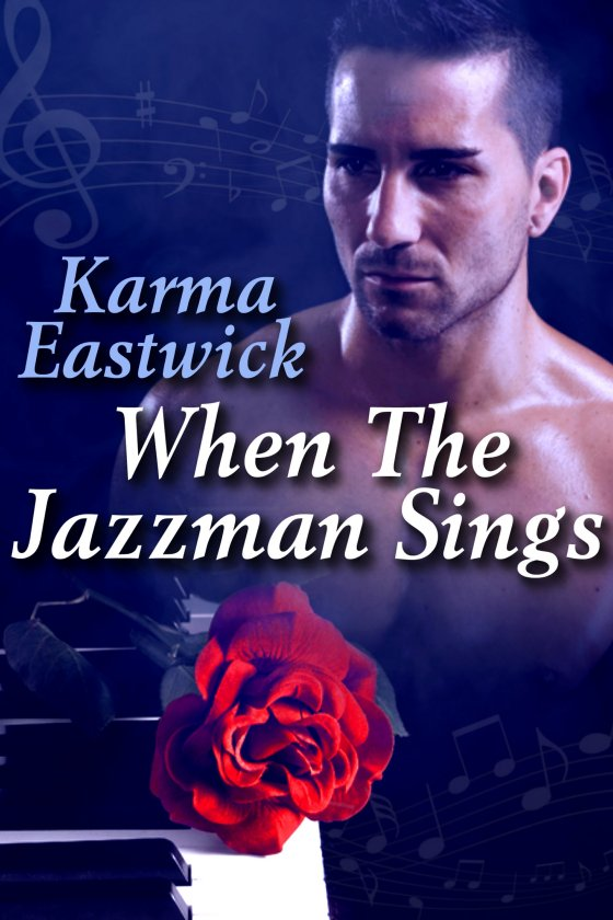 When the Jazzman Sings by Karma Eastwick