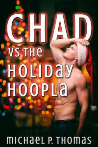 Chad vs. the Holiday Hoopla