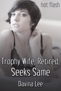 Trophy Wife, Retired, Seeks Same
