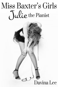 Miss Baxter's Girls Book 1: Julie the Pianist