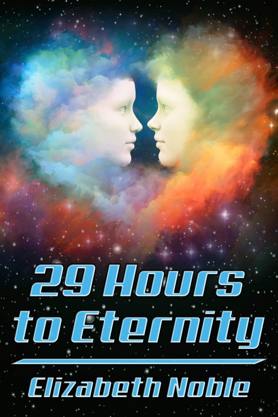 <i>29 Hours to Eternity</i> by Elizabeth Noble