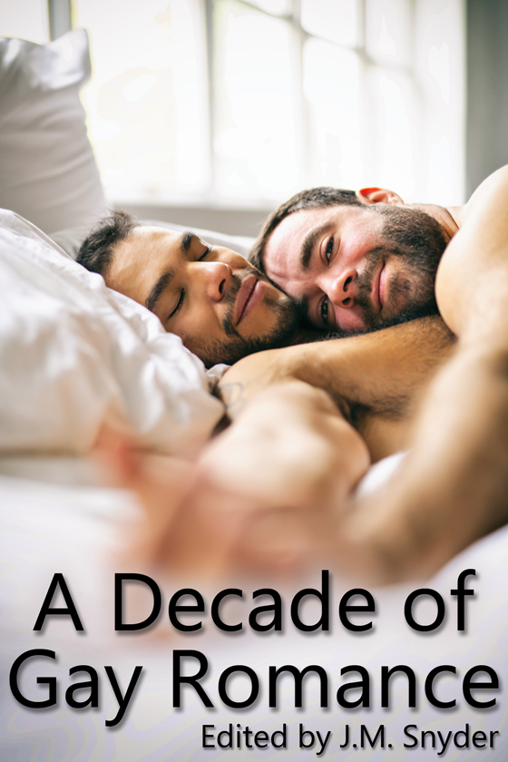 <i>A Decade of Gay Romance</i> edited by J.M. Snyder