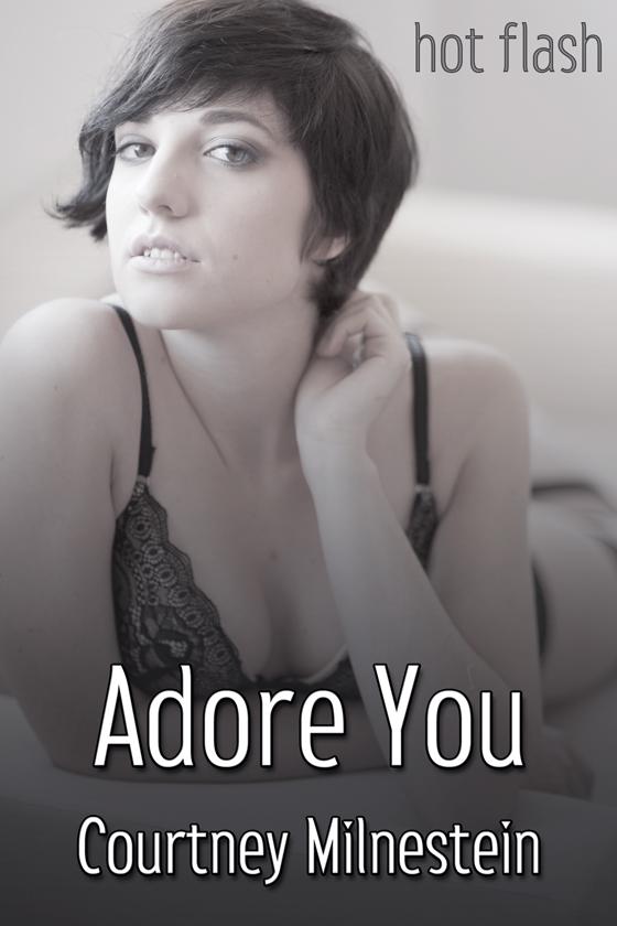 <i>Adore You</i> by Courtney Milnestein