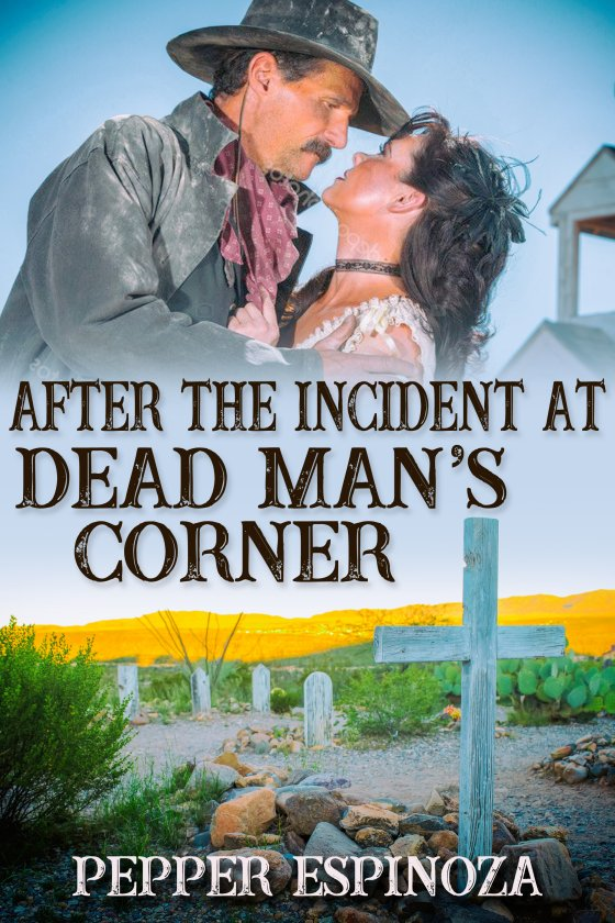<i>After the Incident at Dead Man's Corner</i> by Pepper Espinoza