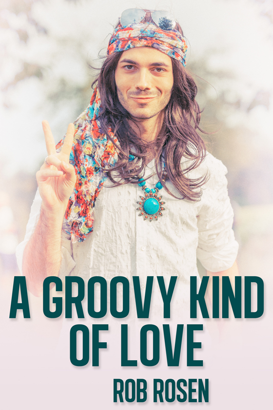 <i>A Groovy Kind of Love</i> by Rob Rosen