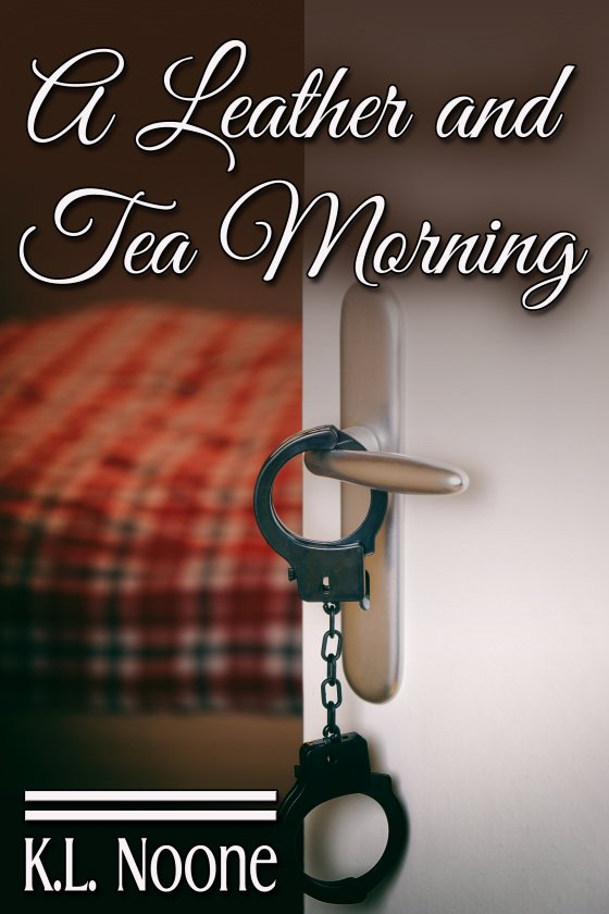 <i>A Leather and Tea Morning</i> by K.L. Noone