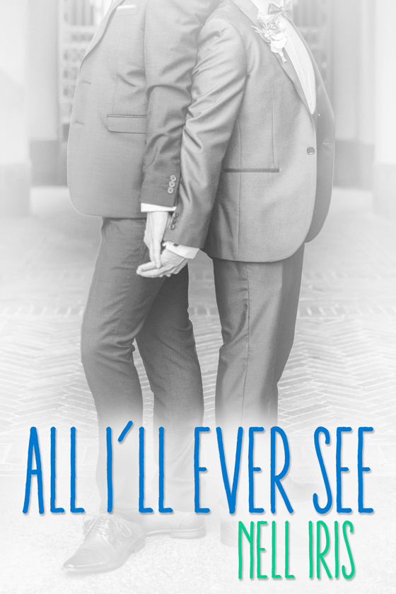 <i>All I'll Ever See</i> by Nell Iris