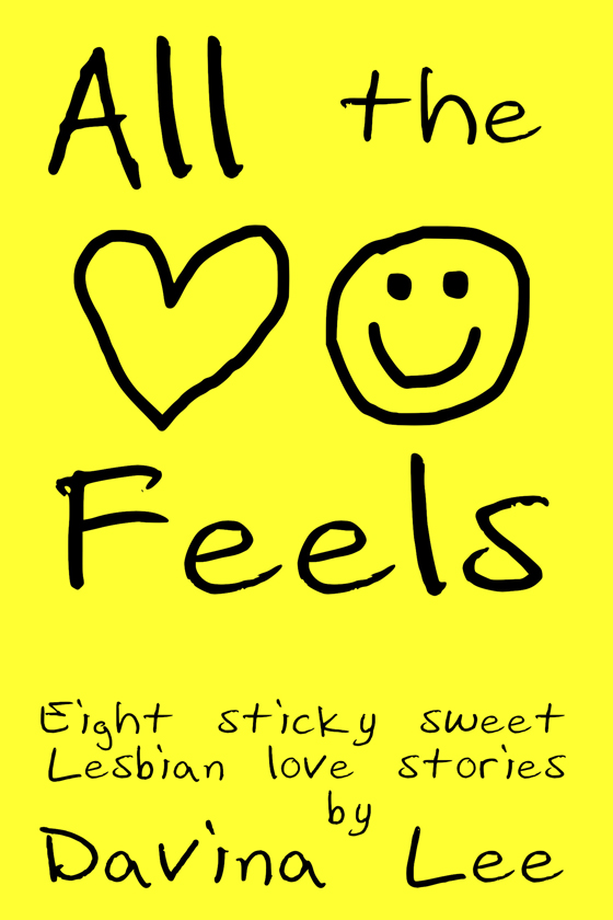 <i>All the Feels</i> by Davina Lee