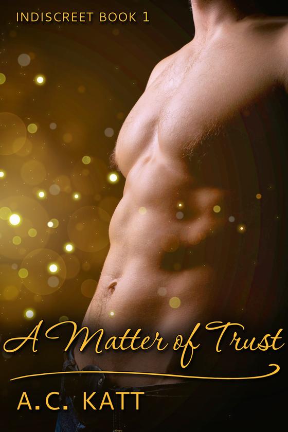 <i>A Matter of Trust</i> by A.C. Katt