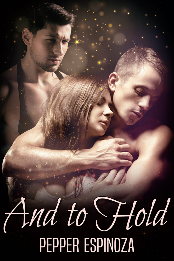 <i>And to Hold</i> by Pepper Espinoza
