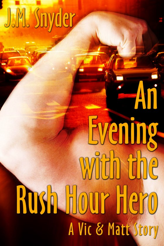 An Evening with the Rush Hour Hero by J.M. Snyder