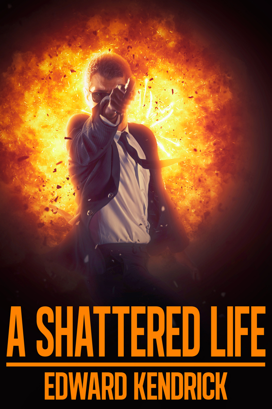<i>A Shattered Life</i> by Edward Kendrick
