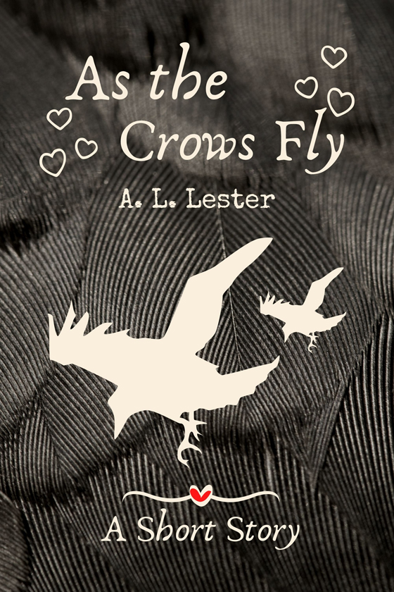 <i>As the Crows Fly</i> by A.L. Lester