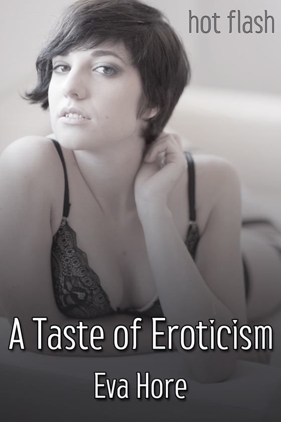 <i>A Taste of Eroticism</i> by Eva Hore