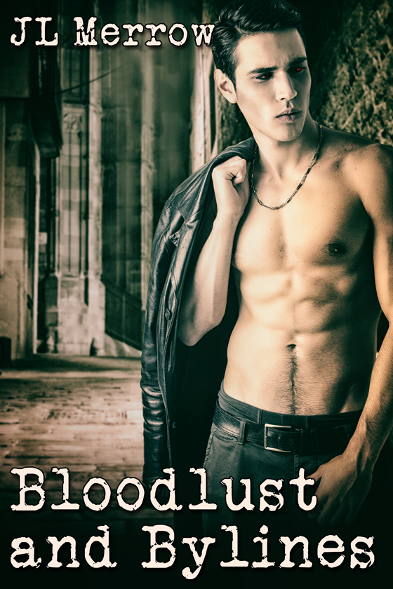 <I>Bloodlust and Bylines</I> by JL Merrow