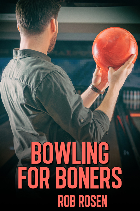 <strong>Bowling for Boners</strong> by Rob Rosen