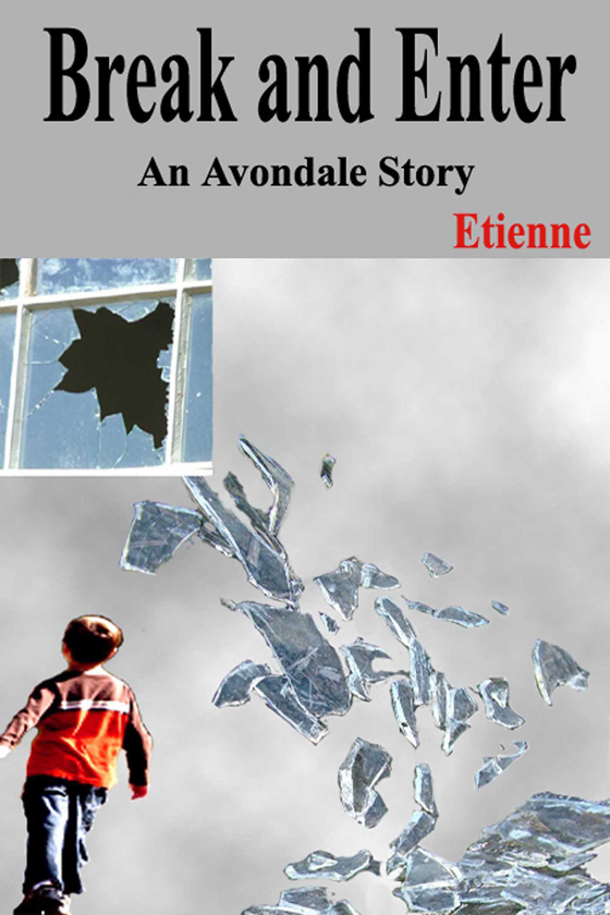 <i>Break and Enter</i> by Etienne