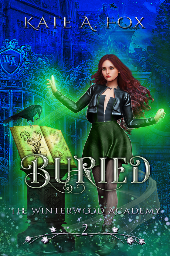 <i>Winterwood Academy Book 2: Buried</i> by Kate A. Fox
