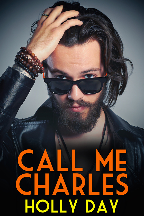 Call Me Charles by Holly Day