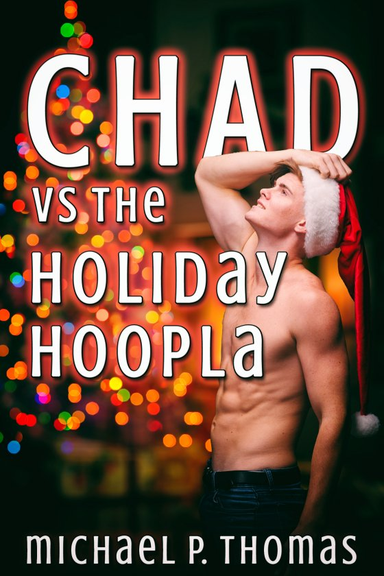 <i>Chad vs. the Holiday Hoopla</i> by Michael P. Thomas
