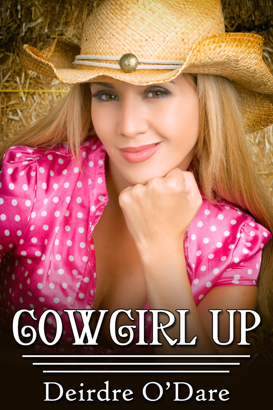 <i>Cowgirl Up</i> by Deirdre O'Dare