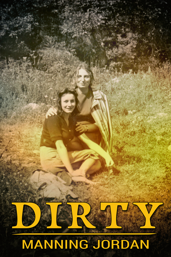 <strong>Dirty</strong> by Manning Jordan