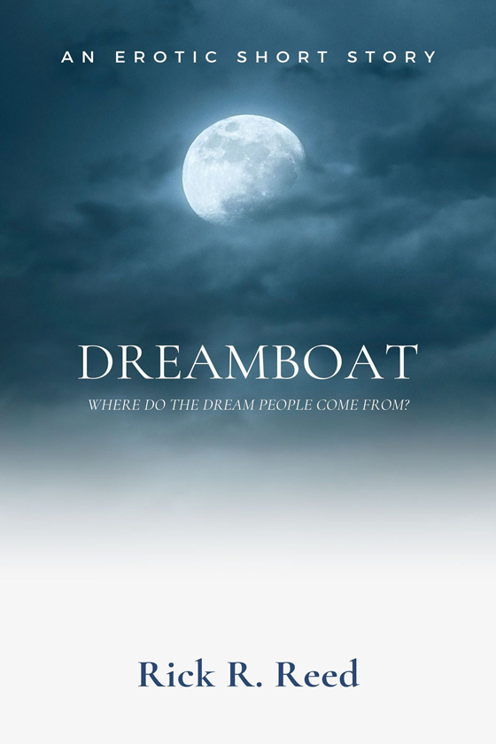 <i>Dreamboat</i> by Rick R. Reed