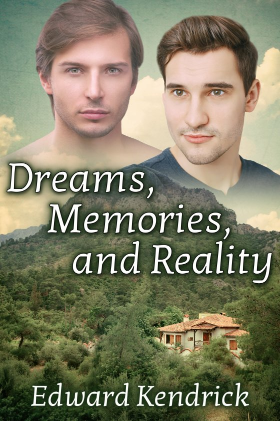 Dreams, Memories, and Reality by Edward Kendrick