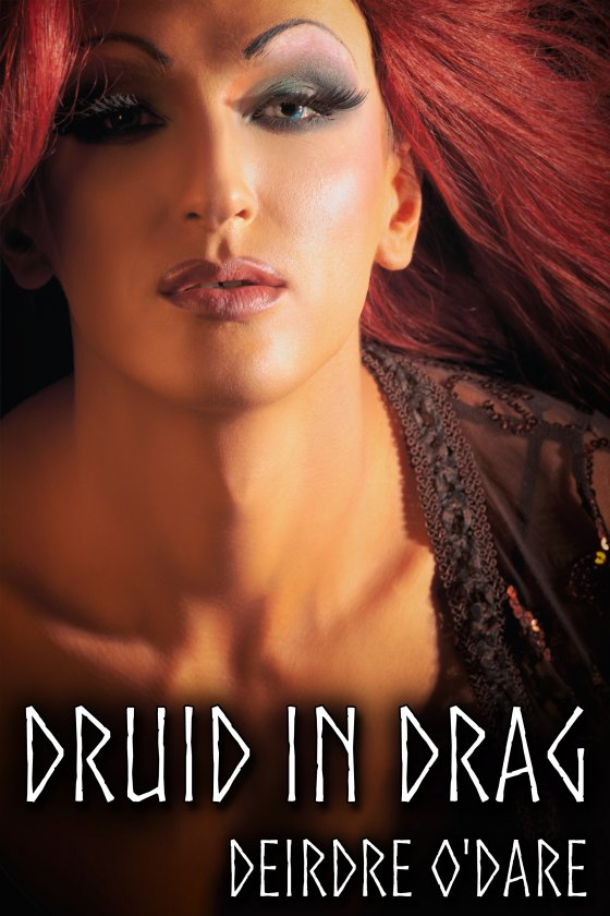 <i>Druid in Drag</i> by Deirdre O'Dare