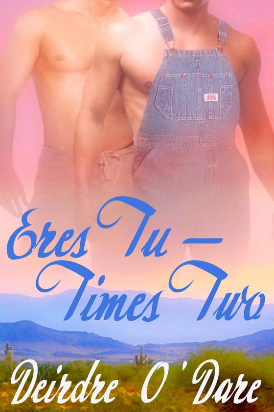 <i>Eres Tu—Times Two</i> by Deirdre O'Dare