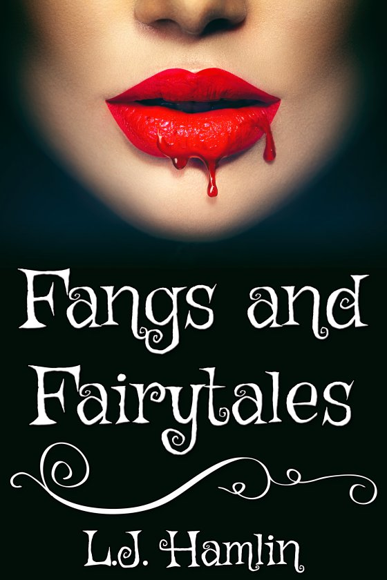 <i>Fangs and Fairytales</i> by L.J. Hamlin