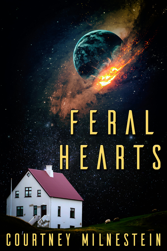 <i>Feral Hearts</i> by Courtney Milnestein