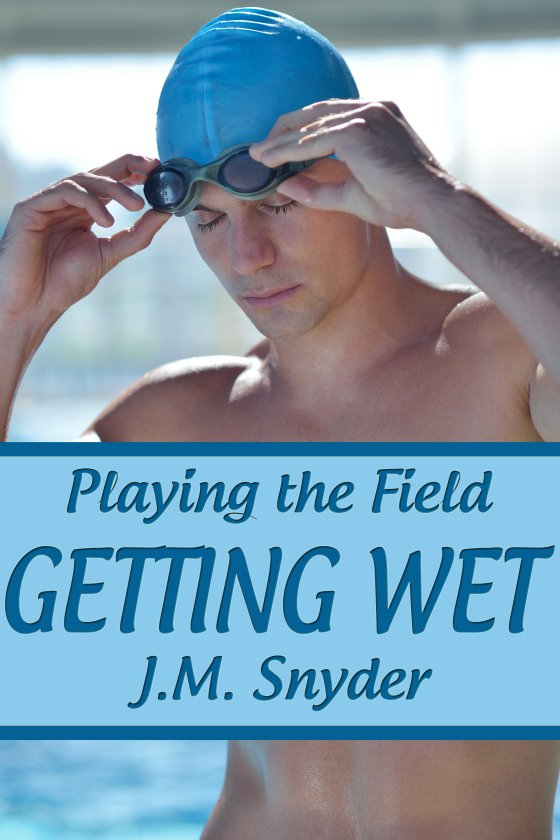 Playing the Field: Getting Wet