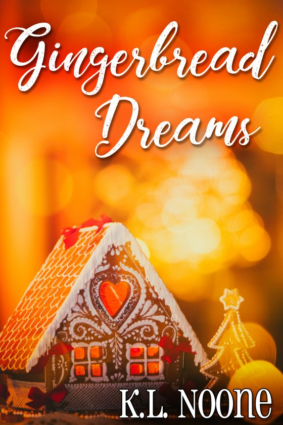 <i>Gingerbread Dreams</i> by K.L. Noone