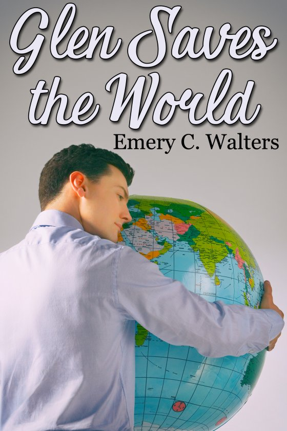 <i>Glen Saves the World</i> by Emery C. Walters